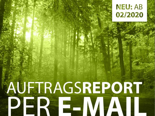 Neuigkeiten: Auftragsreport per E-Mail