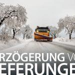 Lieferverzögerung wegen Schneefall